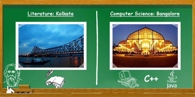 Literature in Kolkata and Computer science in Bangalore