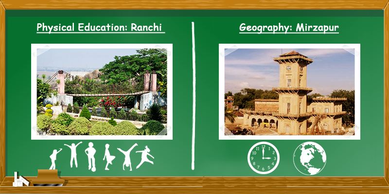 Physical education in Ranchi and Geography in Mirzapur