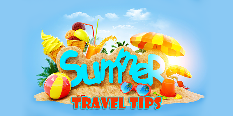 Tips for summer travelling
