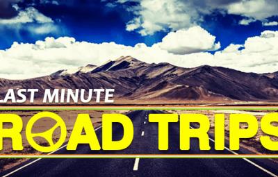 Last minute Road Trips
