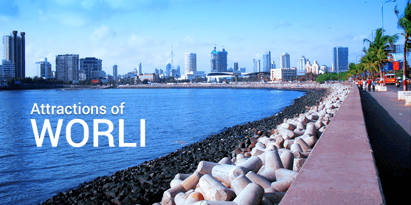 Tourist places in Worli
