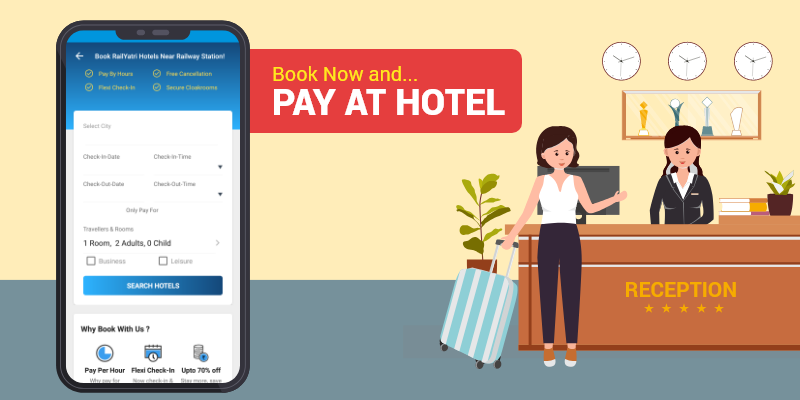 Railyatri Pay At Hotel Remove The What If From Online Hotel
